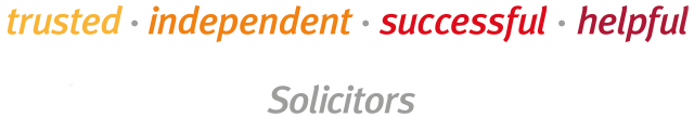 Trusted. Independent. Successful. Helpful. Solicitors.